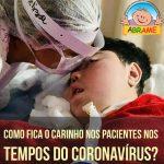 Como fica o carinho nos pacientes em tempos de pandemia?